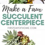 DIY succulent centerpiece using faux succulents