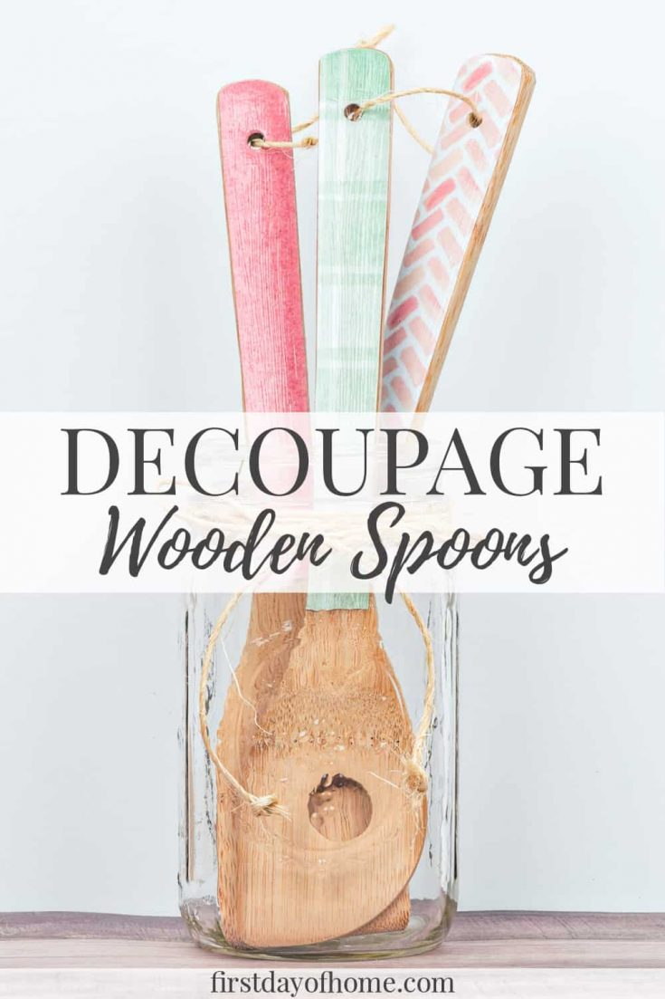 These decoupage wooden spoons are so pretty and super easy to make! Customize them as a hostess gift or DIY gift for birthdays, bridal showers or Mother's Day. #decoupagespoons #decoupagecrafts #diygift #diykitchendecor #firstdayofhome