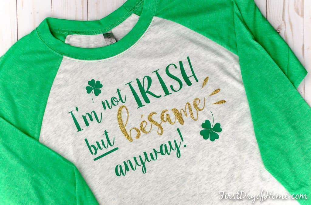 DIY St. Patricks Day Shirt that says I'm not Irish but besame anyway with free SVG file for Cricut and Silhouette Cameo