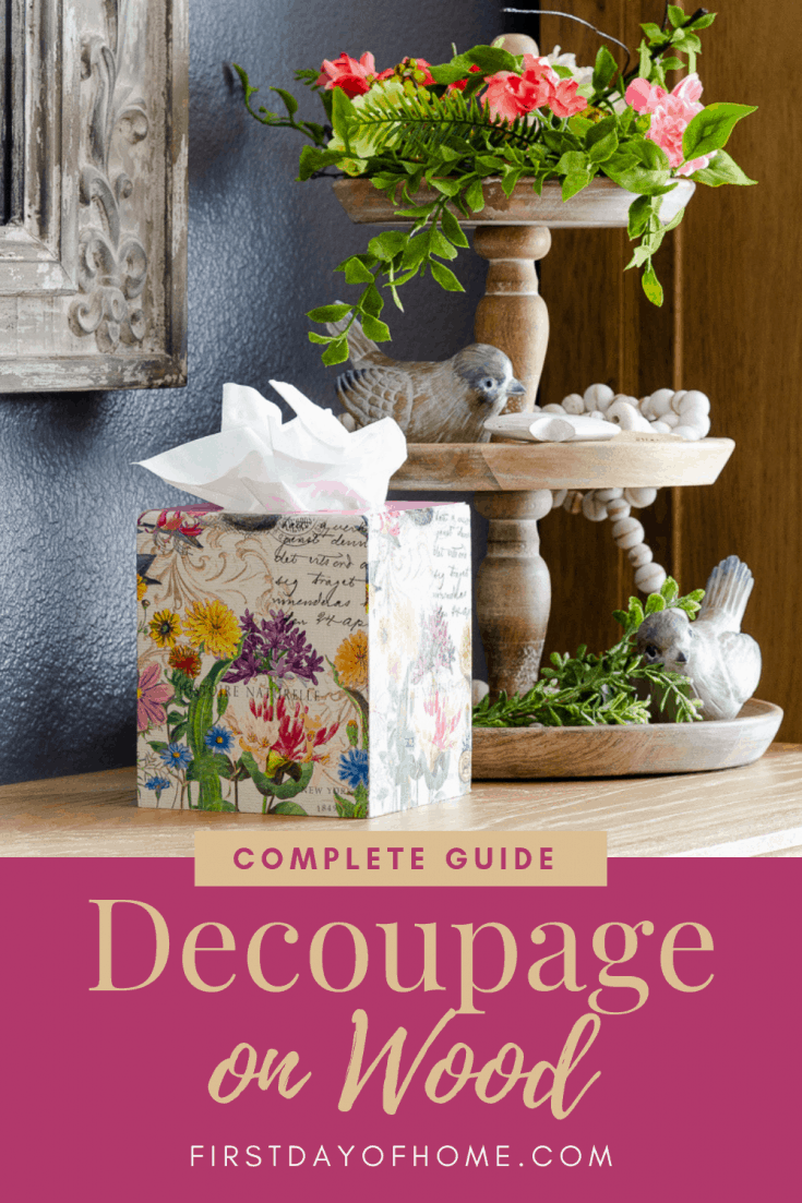 Learn how to decoupage on wood with this complete guide including a simple DIY wooden tissue box tutorial and tips for perfect results every time! #decoupage #woodcrafts #tutorial #modpodge #firstdayofhome