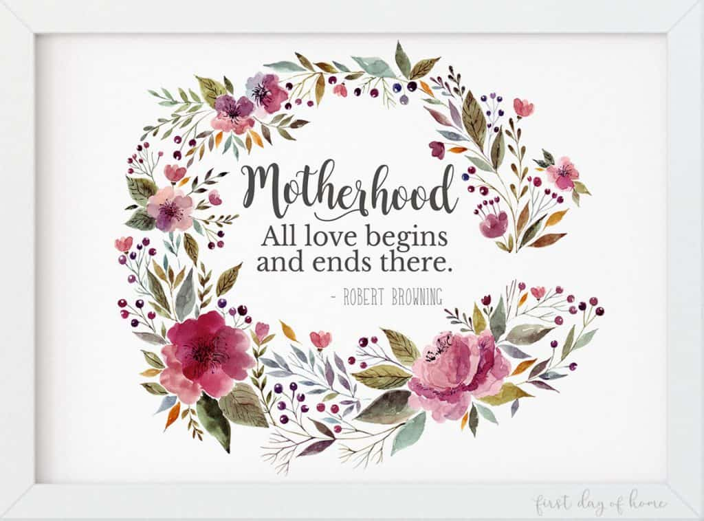 "Printable watercolor art with quote: ""Motherhood: All Love begins and ends there"""