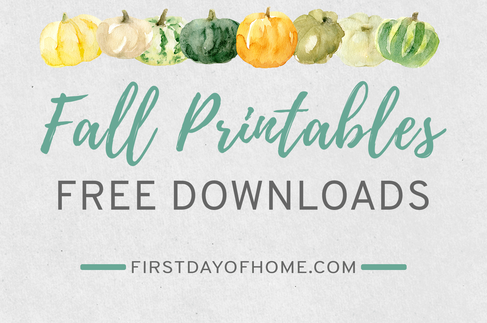 Free printables free downloads from First Day of Home
