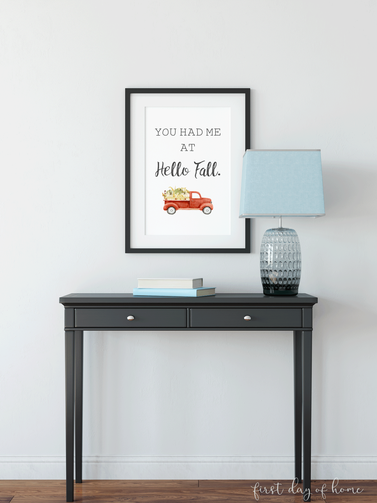"Fall printable art with farmhouse pumpkin truck watercolor graphic and the phrase ""You had me at Hello Fall"""