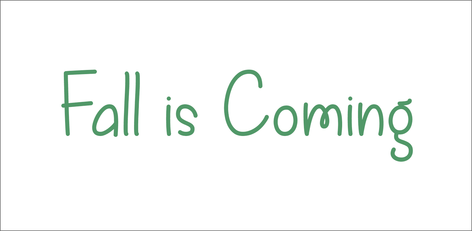 fall is coming font available for free