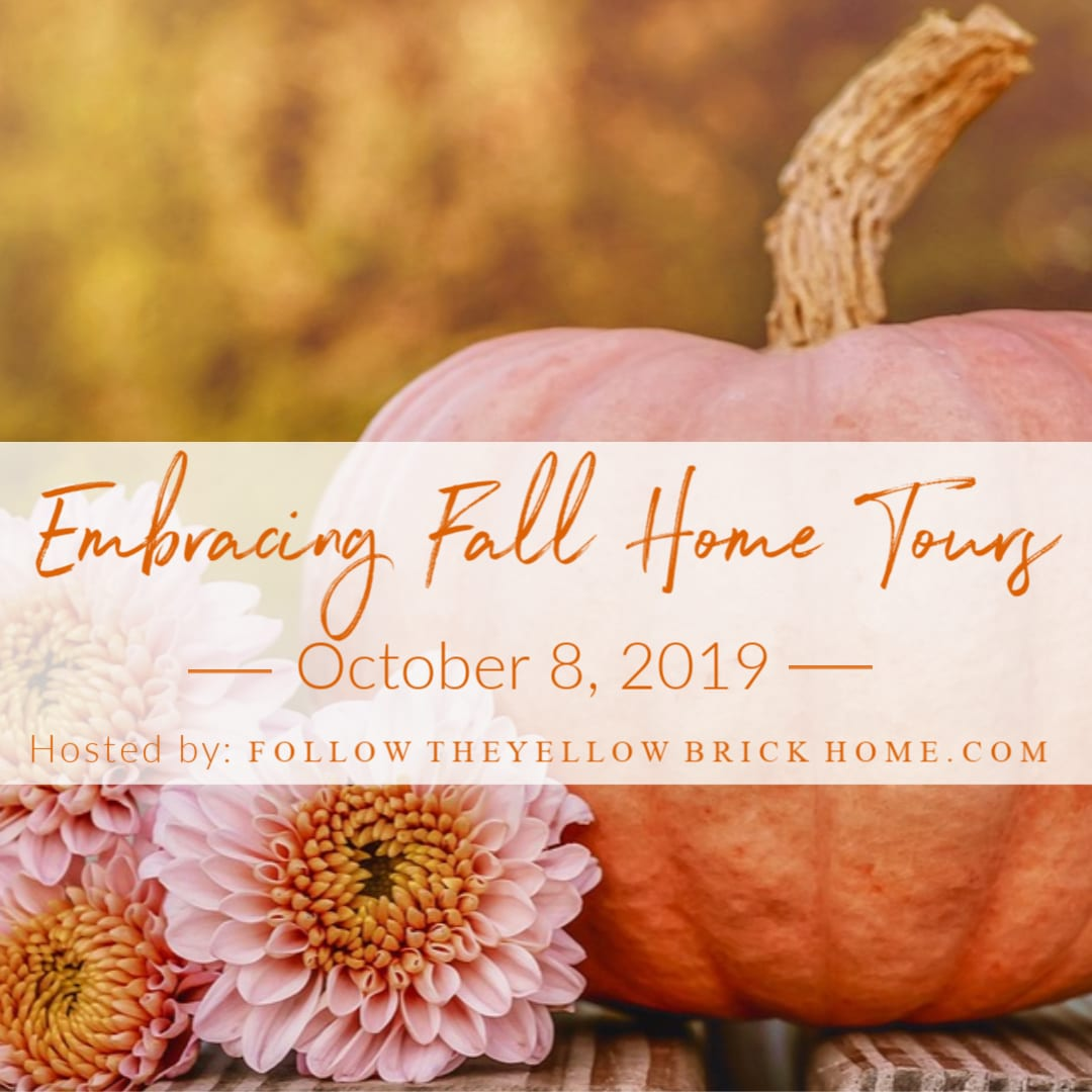 Embracing Fall Home Tours blog hop hosted by Follow the Yellow Brick Home