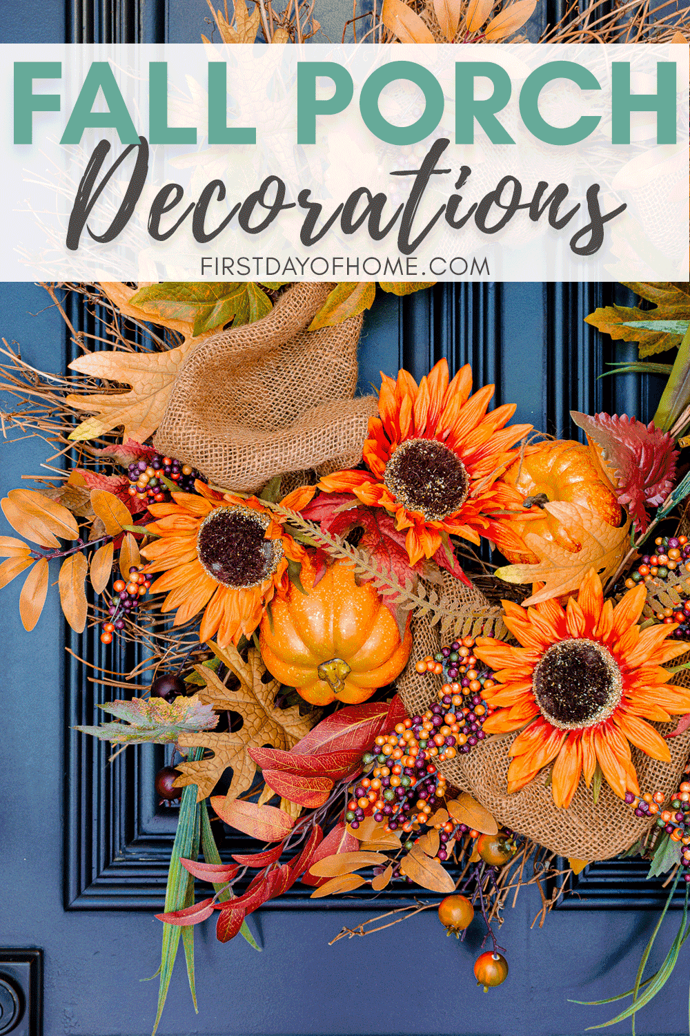 Fall front door wreath with sunflowers, pumpkins, leaves and burlap ribbon
