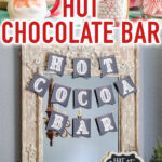 """Hot cocoa decor images with text overlay reading """"Hot Chocolate Bar"""""""