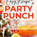 """Christmas party punch collage with text overlay reading """"Easy Recipe Party Punch"""""""