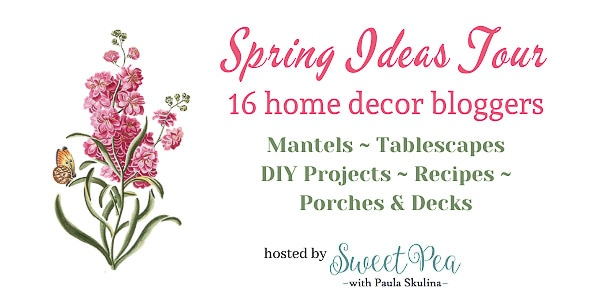Spring ideas with mantels, table decor, DIY projects, recipes and decor from bloggers