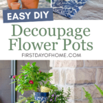 "Stacked decoupage flower pots before and after with text reading ""Easy DIY Decoupage Flower Pots"""