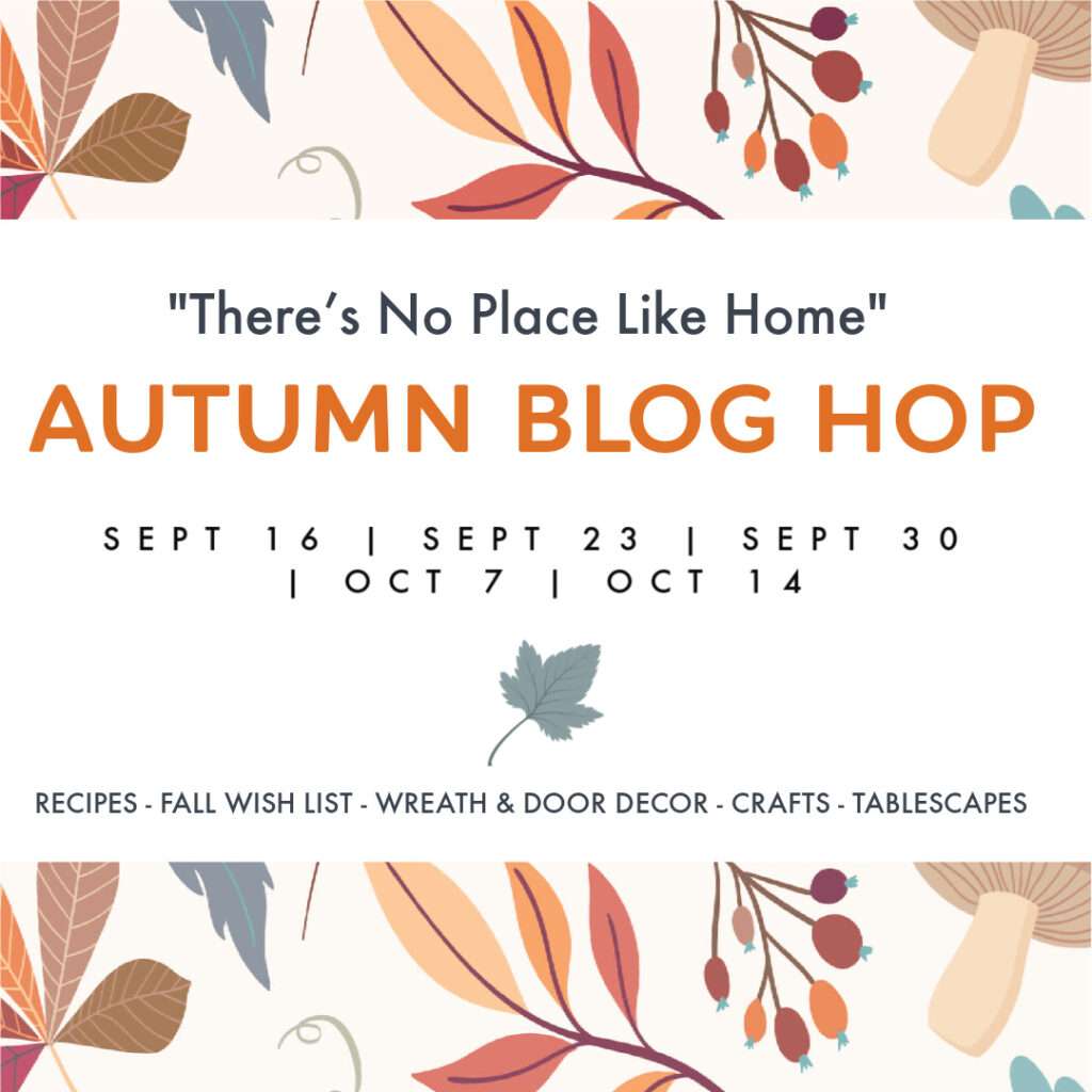 """Autumn Blog Hop graphic with text """"There's No Place Like Home"""""""