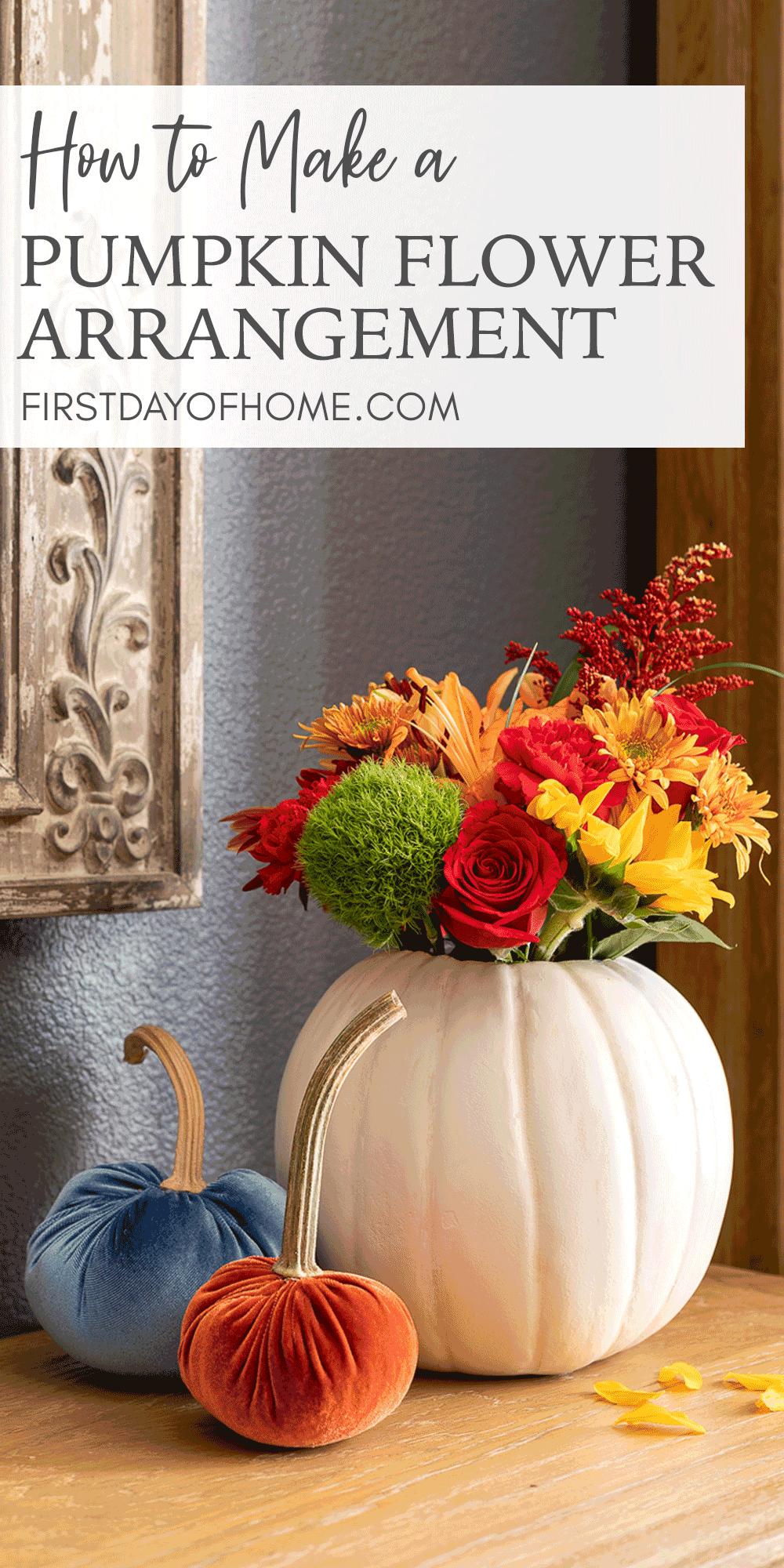 "Pinterest pin reading ""How to Make a Pumpkin Flower Arrangement"" with photo of pumpkin vase filled with flowers next to velvet pumpkins"