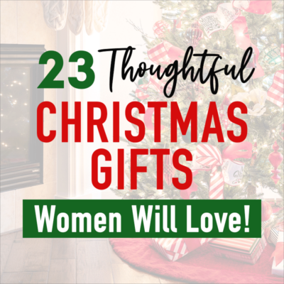 "Image of Christmas tree with the text overlay reading ""23 Thoughtful Christmas Gifts Women Will Love!"""