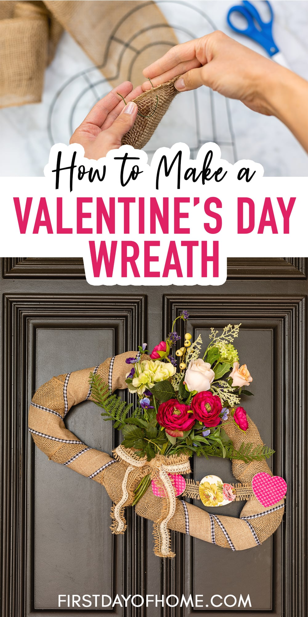 "Steps showing how to make a Valentine wreath with two heart-shaped wreath forms and burlap with text overlay reading ""How to Make a Valentine's Day Wreath"""