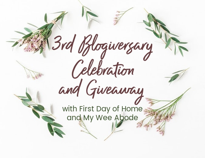 "3rd Blogging Anniversary image with text overlay reading ""3rd Blogiversary Celebration and Giveaway with First Day of Home and My Wee Abode"""