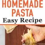 """Homemade pasta nest and pasta being rolled out on pasta machine with text overlay """"Homemade Pasta Easy Recipe"""""""