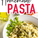 """Pasta noodles in hand and pasta dish with pesto sauce with text overlay """"Homemade Pasta"""""""