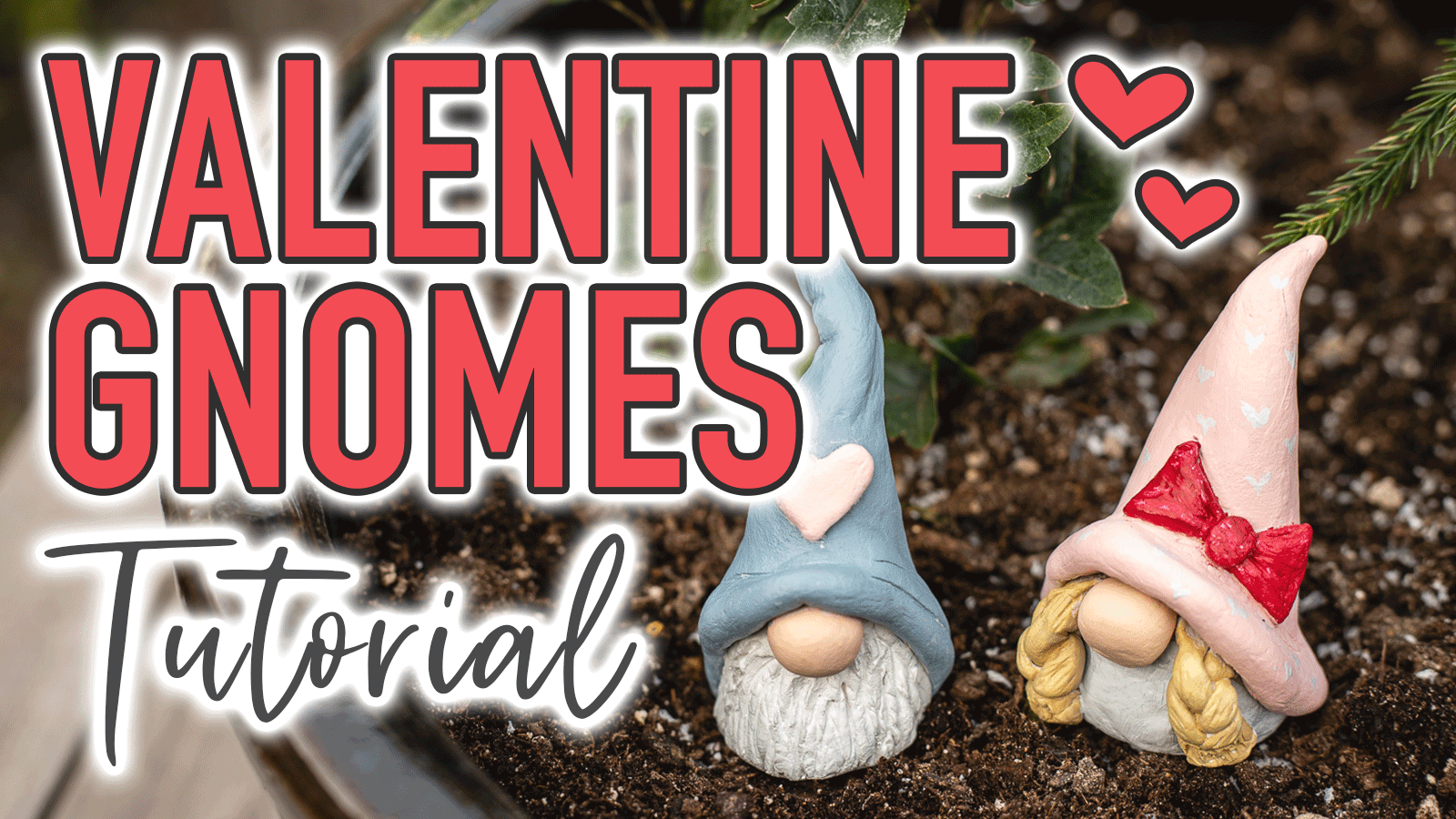 "Valentine gnomes with text overlay reading ""Valentine Gnomes Tutorial"""