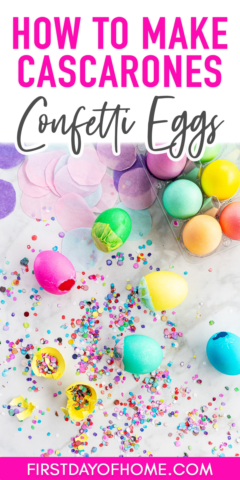 "Dyed Easter eggs filled with confetti with one egg cracked open and text overlay reading ""How to Make Cascarones Confetti Eggs"""
