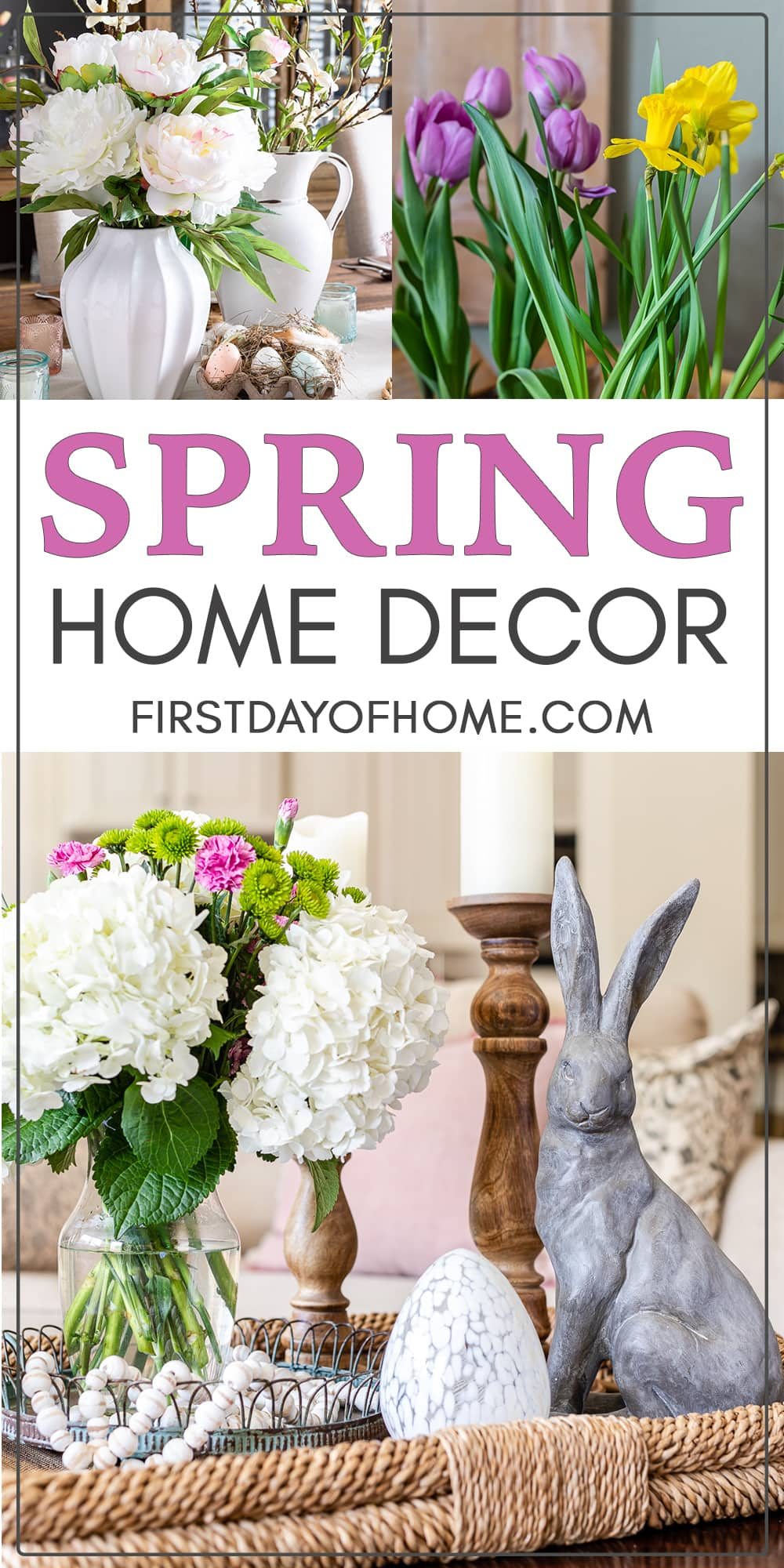 """Spring home decor collage with photos of floral centerpiece, tulips and daffodils and coffee table spring decor with text overlay reading """"Spring Home Decor"""""""