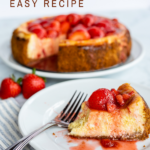 """Slice of strawberry cheesecake with full cheesecake in the background with text overlay reading """"Strawberry Cheesecake Easy Recipe"""""""