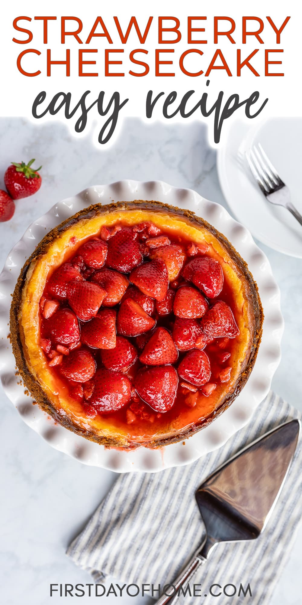 """Strawberry cheesecake topped with strawberry sauce with text reading """"Strawberry Cheesecake Easy Recipe"""""""