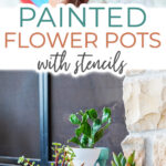 """Plain terracotta pot and trio of painted flower pots with text overlay reading """"Painted Flower Pots with Stencils"""""""