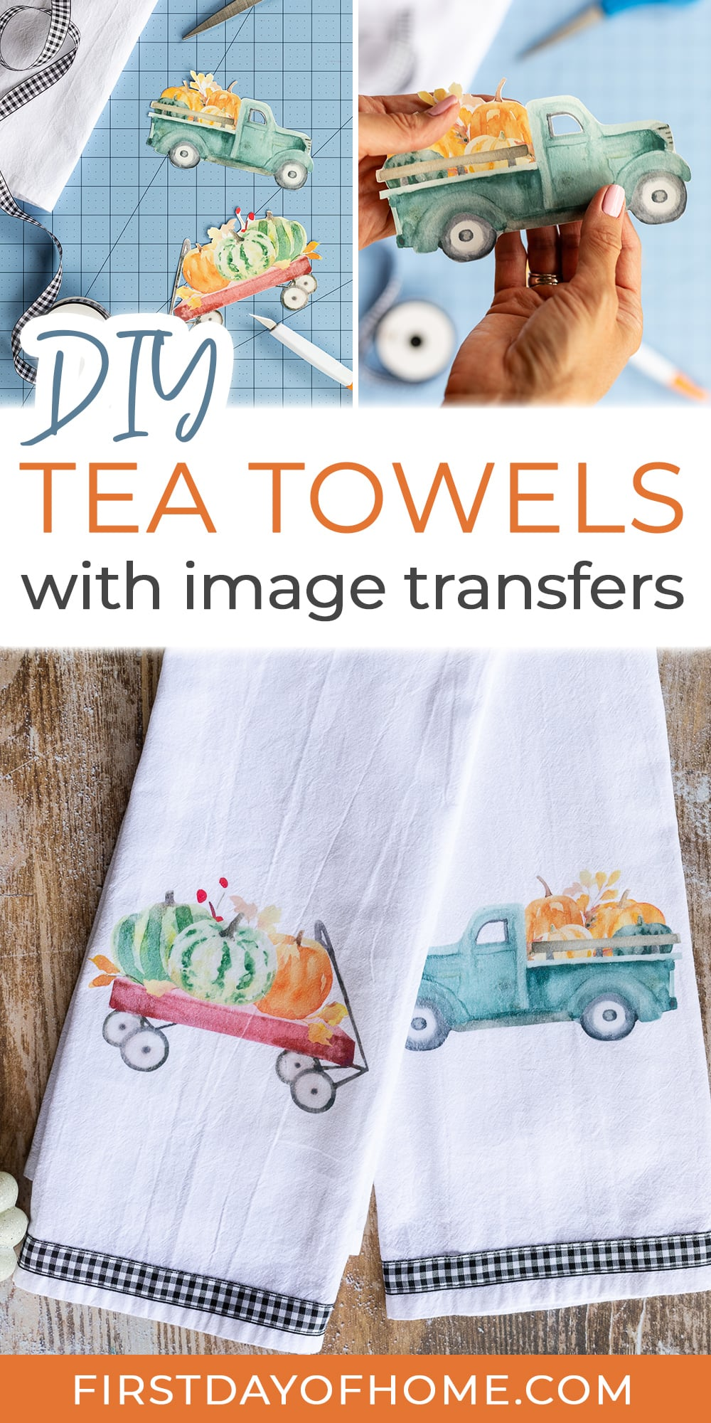 """Steps showing how to make DIY tea towels made with image transfer sheets. Text overlay reads """"DIY Tea Towels with image transfers."""""""