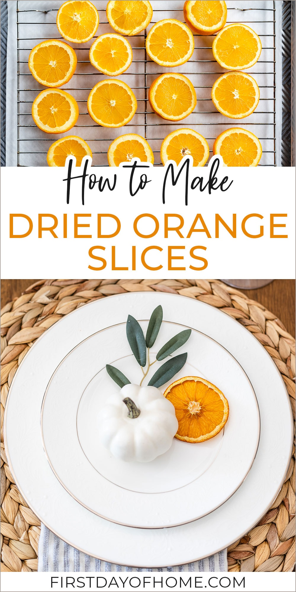 """Orange slices before baking and after baking as a table decor accent. Text overlay reads """"How to Make Dried Orange Slices"""""""