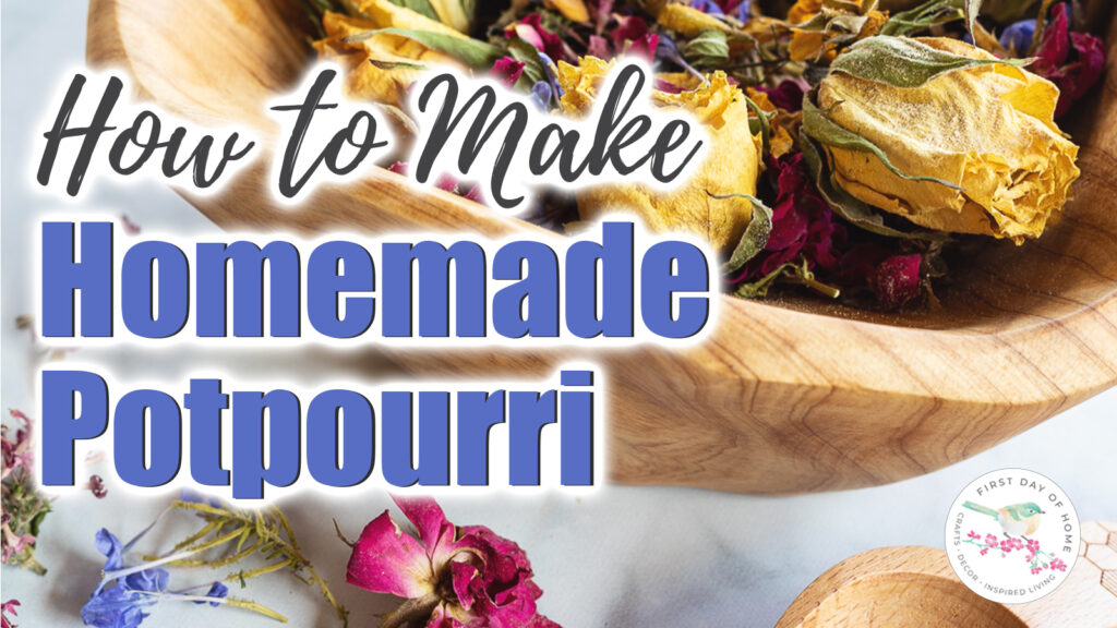 "Homemade Potpourri image with text reading ""How to Make Homemade Potpourri"""